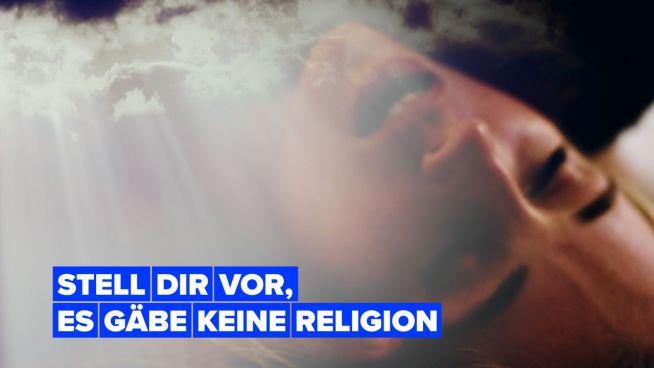 Stell Dir die Welt ohne Religion vor